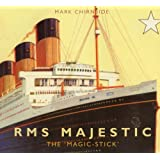 RMS Majestic: The 'Magic-Stick'by Mark Chirnside