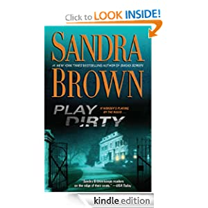 Play Dirty: A Novel - Kindle edition by Sandra Brown. Literature