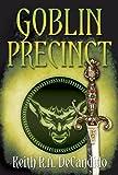 Goblin Precinct (Dragon Precinct Book 3)