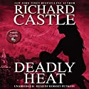 Deadly Heat (       UNABRIDGED) by Richard Castle Narrated by Robert Petkoff