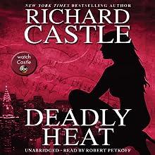 Deadly Heat | Livre audio Auteur(s) : Richard Castle Narrateur(s) : Robert Petkoff