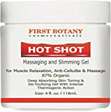 Hot Shot Slimming Gel and Massaging Gel 4 oz Great for Muscle Relaxation and Massage Best Anti Cellulite Cream With Intense Thermogenic Action