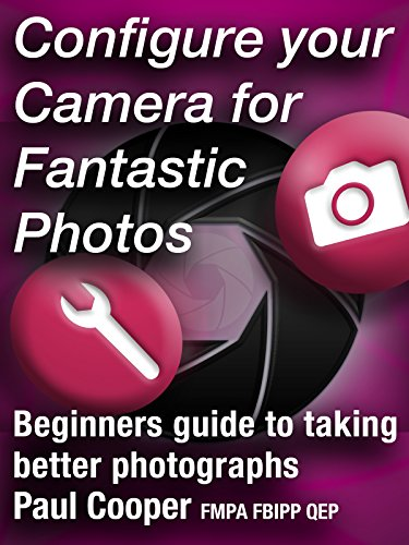 configure-your-camera-for-fantastic-photos-beginners-guide-to-taking-better-photographs-ov