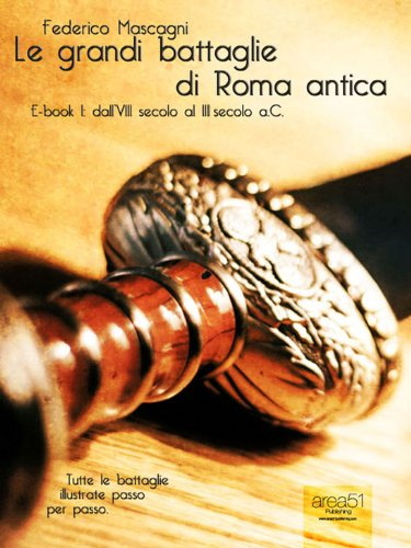 Le grandi battaglie di Roma antica vol.1 (Italian Edition)