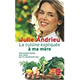 La cuisine expliqu�e � ma m�re : 140 recettes faciles pour celles qui n'y connaissent rienpar Julie Andrieu