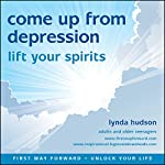 Come Up from Depression: Lift Your Spirits | Lynda Hudson