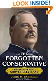 The Forgotten Conservative: Rediscovering Grover Cleveland