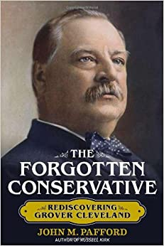 Pafford – The Forgotten Conservative: Rediscovering Grover Cleveland