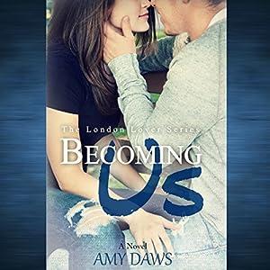 Becoming Us - College Love Never Hurt So Good Audiobook