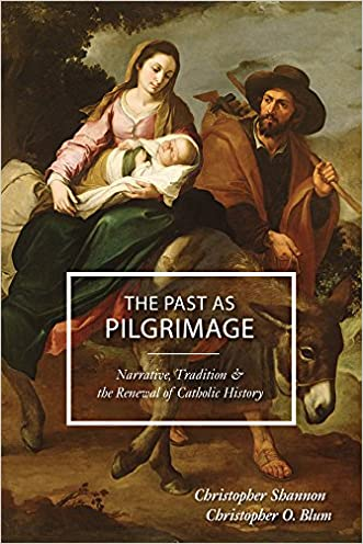 The Past as Pilgrimage: Narrative, Tradition and the Renewal of Catholic History