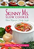 img - for Skinny Ms. Slow Cooker - Natural Recipes for a Healthy Lifestyle (Best of the Best Presents) book / textbook / text book