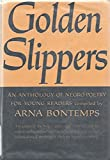 Golden Slippers. An Anthology of Negro Poetry for Young Readers
