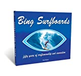 img - for Bing Surfboards, (Bing Surfboards, Fifty years of craftsmanship and innovation) book / textbook / text book