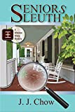 Seniors Sleuth (Winston Wong Cozy Mystery Book 1)