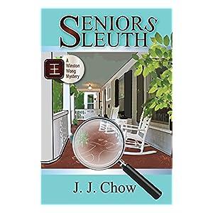 Seniors Sleuth (Winston Wong Cozy Mystery Book 1)