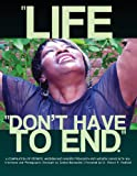 Life Dont Have to End