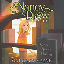 Once upon a Thriller: Nancy Drew Diaries, Book 4 Audiobook by Carolyn Keene Narrated by Jorjeana Marie