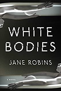 Book Cover: White Bodies: A Novel
