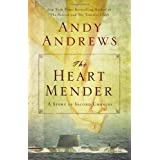 The Heart Mender: A Story of Second Chances ~ Andy Andrews