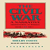 The Civil War: A Narrative, Volume II, Fredericksburg to Meridian | Shelby Foote