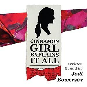 Cinnamon Girl Explains It All Audiobook