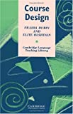Course Design :  developing programs and materialsfor language learning /