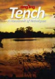 Tench: A Handbook of Techniques (Coarse Angling Today Handbook)