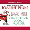 Gingerbread Cookie Murder Audiobook by Joanne Fluke, Laura Levine, Leslie Meier Narrated by Suzanne Toren