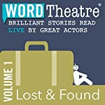 WordTheatre: Lost & Found, Volume 1 | Patricia Engel,Alethea Black,Meg Howrey,Dan Chaon,Aimee Bender