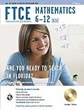FTCE Mathematics 6-12 w/CD-ROM (FTCE Teacher Certification Test Prep)
