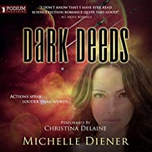 Dark Deeds: Class 5 Series, Book 2 Audiobook by Michelle Diener Narrated by Christina Delaine