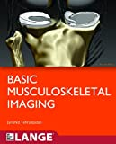 Basic Musculoskeletal Imaging (Lange Medical Books)