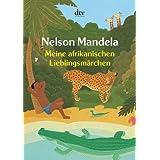 """Meine afrikanischen Lieblingsm�rchenvon """"Nelson Mandela"""""""