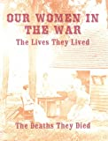 img - for Our Women in the War: The Lives They Lived, the Deaths they Died, Annotated book / textbook / text book