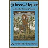 Three for a Letter:  A John the Eunuch Mystery ~ Mary Reed