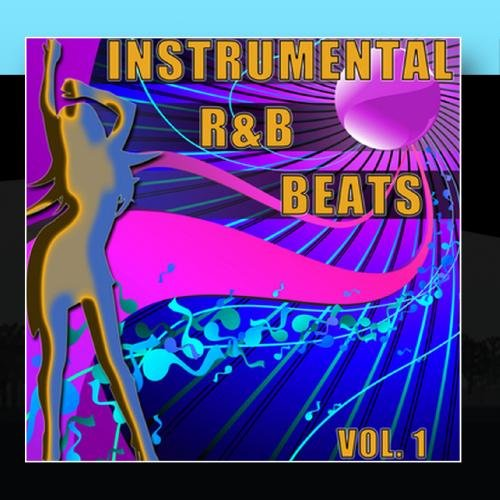 Instrumental R&B Beats Vol. 1 - Instrumental Versions Of The Greatest R&B Hits