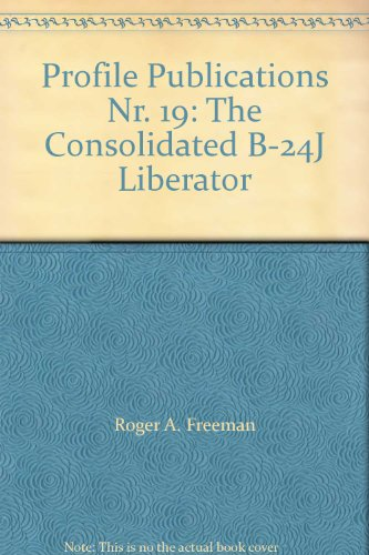 Profile Publications Nr. 19: The Consolidated B-24J Liberator