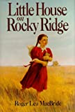 Little House on Rocky Ridge (Rose Years) (0060208422) by MacBride, Roger Lea