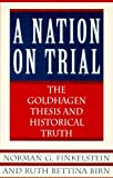 img - for A Nation on Trial: The Goldhagen Thesis and Historical Truth book / textbook / text book