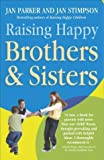Raising Happy Brothers and Sisters: Helping Our Children Enjoy Life Together, from Birth Onwards by Parker And Jan Stimpson, Jan, Jan Stimpson, Parker, Jan (2004) Paperback