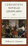 img - for Cervantes's Novelas ejemplares: Reading their Lessons from His Time to Ours book / textbook / text book