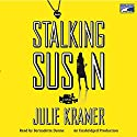 Stalking Susan Audiobook by Julie Kramer Narrated by Bernadette Dunne
