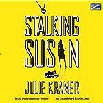 Stalking Susan   Julie Kramer
