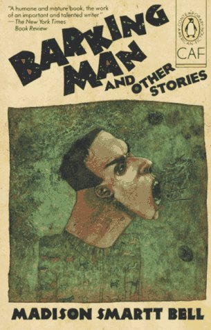 Barking Man and Other Stories (Contemporary American Fiction), Madison Smartt Bell