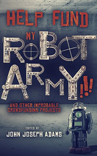Help Fund My Robot Army!!! by John Joseph Adams ebook deal