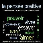 La pensée positive - conseils et exercices pour pratiquer la pensée positive | John Mac
