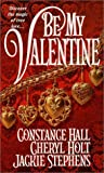 img - for Be My Valentine (Zebra Historical Romance) by Constance Hall (2000-01-01) book / textbook / text book