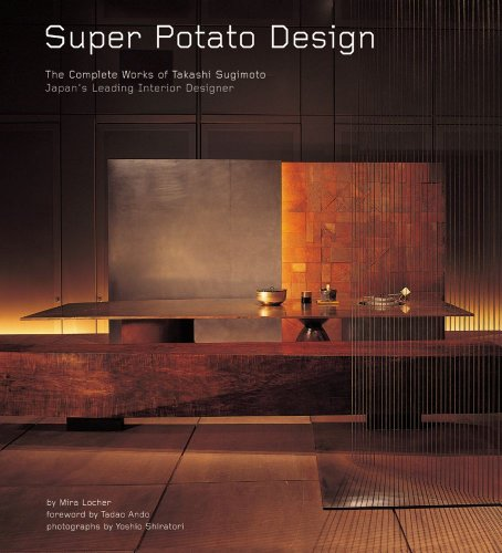 Super Potato Design The Complete Works of Takashi Sugimoto Japans Leading Interior Designer