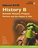 John Child Edexcel GCSE History B Schools History Project: Warfare (1C) and its Impact (3C) SB 2013 (Edexcel GCSE SHP History 2013)