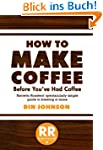 How to Make Coffee Before You've Had...